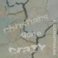 Christians Gone Crazy - 1 Corinthians