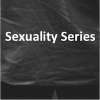 Sexuality Series